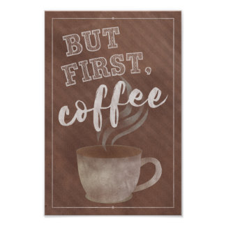 But first, coffee - typography style poster