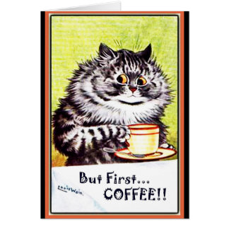 """""""But First Coffee"""" Vintage Cat Card-Louis Wain Card"""