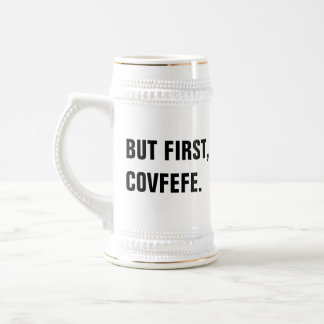 But First, Covfefe Stein