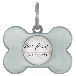But first, Dream Pet Name Tag