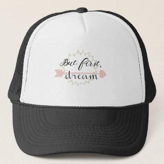 But first, Dream Trucker Hat