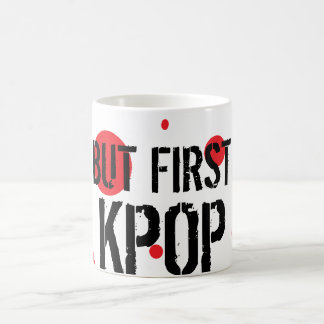 But First Kpop Coffee Mug