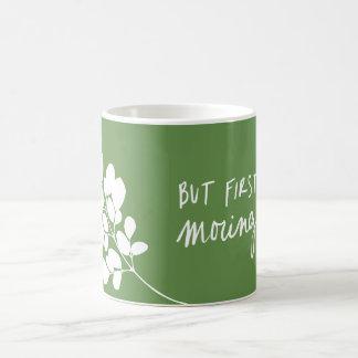 But First... Moringa w/ Leaves Coffee Mug