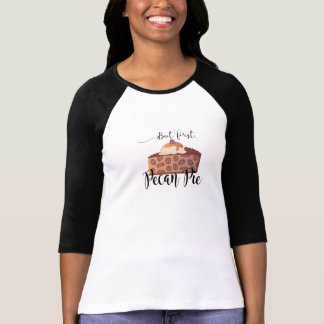 But first, Pecan Pie T-Shirt