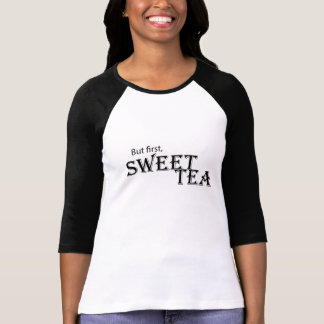 But first, sweet tea T-Shirt