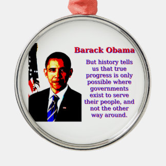 But History Tells Us That - Barack Obama Silver-Colored Round Decoration