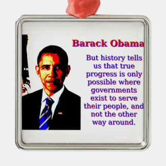 But History Tells Us That - Barack Obama Silver-Colored Square Decoration