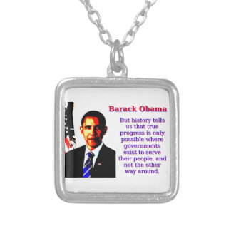 But History Tells Us That - Barack Obama Silver Plated Necklace