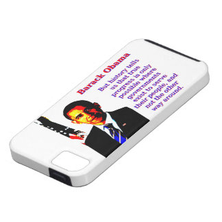 But History Tells Us That - Barack Obama Tough iPhone 5 Case