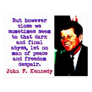 But However Close - John Kennedy Postcard