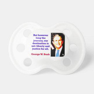 But However Long The Journey - G W Bush Dummy