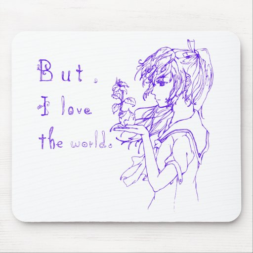 But I love the world blue [manga girl] Mousepads