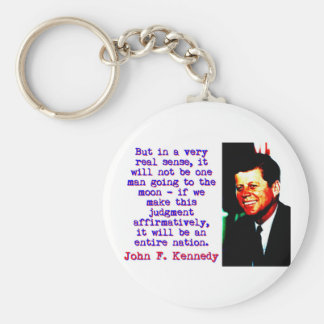 But In A Very Real Sense - John Kennedy Key Ring