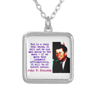 But In A Very Real Sense - John Kennedy Silver Plated Necklace