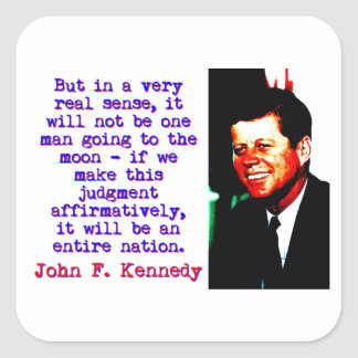 But In A Very Real Sense - John Kennedy Square Sticker