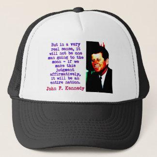 But In A Very Real Sense - John Kennedy Trucker Hat