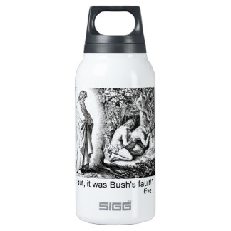 """...but, it was Bush's fault!"" 0.3L Insulated SIGG Thermos Water Bottle"