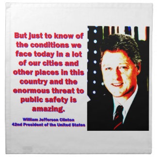 But Just To Know Of The Conditions - Bill Clinton. Napkin