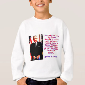 But Most Of All - Lyndon Johnson Sweatshirt