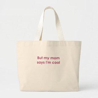 But my mum says I'm cool Jumbo Tote Bag