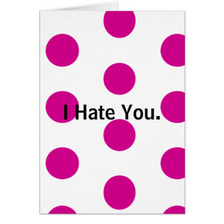 But tell me how you REALLY feel... Polka Dot Card. Card