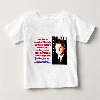 But This Is America - Bill Clinton Baby T-Shirt