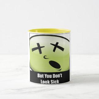 But You Don't Look Sick Coffee Mug