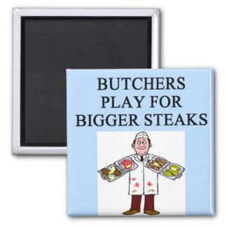 BUTCHER play for big ateaks Magnet