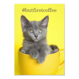 #butfirstcoffee Grey Kitten Cup Notecard
