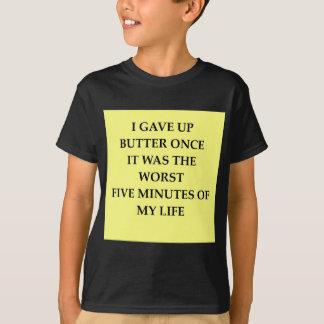 BUTTER.jpg Tee Shirt