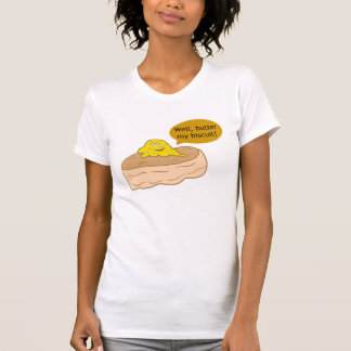 Butter My Biscuit Novelty Design T Shirts