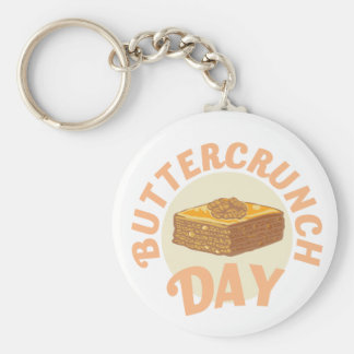 Buttercrunch Day - Appreciation Day Key Ring