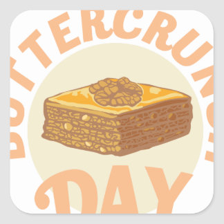 Buttercrunch Day - Appreciation Day Square Sticker
