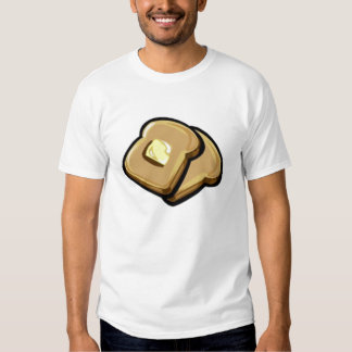 Buttered Toast Tshirts