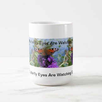 Butterfly Eyes Are Watching You  Mug