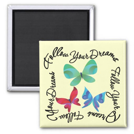 Butterfly - Follow Your Dreams Magnet