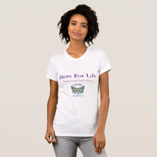 BUTTERFLY Here For LIFE T-Shirt