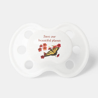 Butterfly on Red Flowers Save Our Planet Pacifier