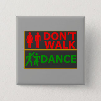 Button - Don't Walk, Dance
