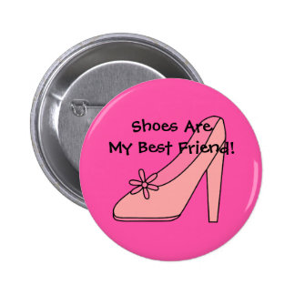 Button Girls Shoes Are My Best Friend Pins