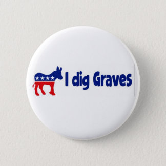 Button: I dig Graves 6 Cm Round Badge