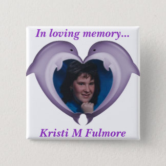 Button, In loving memory of Kristi 15 Cm Square Badge