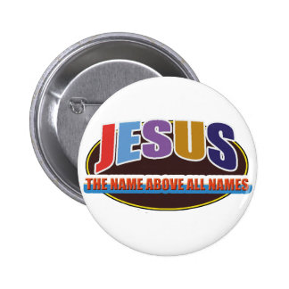 Button- Jesus, name above all names 6 Cm Round Badge