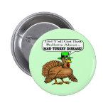 Button - Mad Turkey Disease