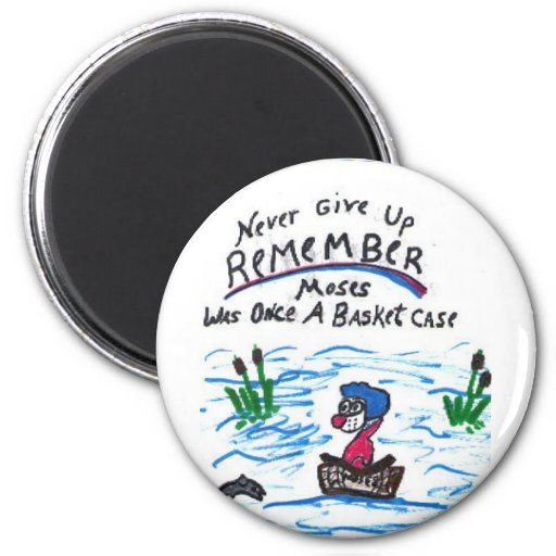Button, Moses, never give up Refrigerator Magnet