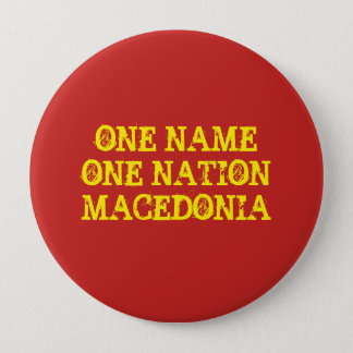 Button: One name, one nation - Macedonia 10 Cm Round Badge