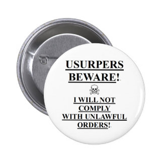 Button Pin w USURPERS BEWARE I WILL NOT COMPLY W