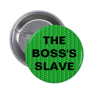 Button The Boss's Slave 2 Inch Round Button