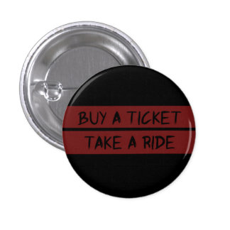Buy A Ticket  Small, 1¼ Inch Round Button