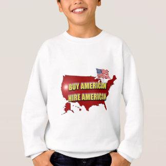 Buy America - Hire America Sweatshirt